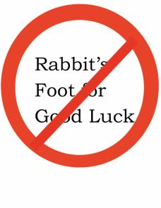 no rabbit foot